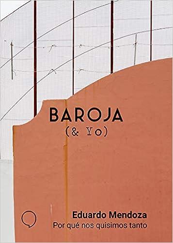 Por qué nos quisimos tanto (BAROJA & YO): Amazon.es: Eduardo Mendoza: Libros