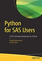 Python for SAS Users: A SAS-Oriented Introduction to Python Front Cover