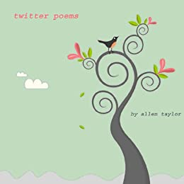 Twitter Poems by [Taylor, Allen]