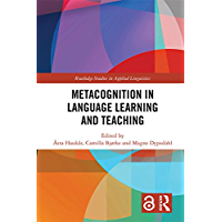 Metacognition in Language Learning and Teaching (Open Access) (Routledge Studies in Applied Linguistics)