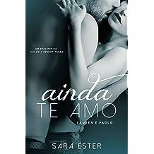 Ainda te amo — Lauren e Paolo: Um conto da trilogia Pecaminoso (Portuguese Edition)