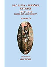 Sac & Fox - Shawnee Estates 1911-1919 (Under Sac & Fox Agency), Volume VII