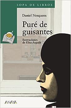 Libro PDF Gratis Puré De Guisantes (literatura Infantil (6-11 Años) - Sopa De Libros)