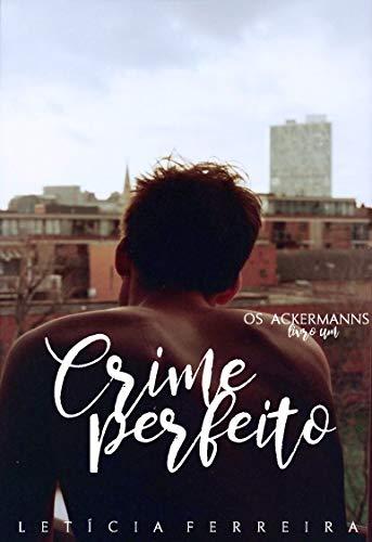 Crime perfeito (Os Ackermanns Livro 1)