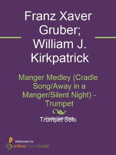 (Manger Medley (Cradle Song/Away in a Manger/Silent Night) - Trumpet)