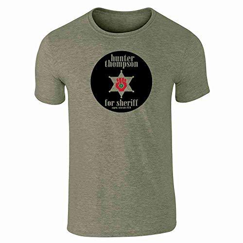 Hunter S Thompson for Sheriff Books Funny Heather Military Green L Short Sleeve T-Shirt