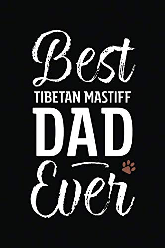 Best Tibetan Mastiff Dad Ever: Dog Dad Notebook - Blank Lined Journal for Pup Owners (A Gift of Appreciation for Awesome Paw Parents)