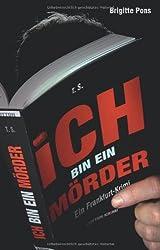 Ich bin ein Mörder: Ein Frankfurt-Krimi
