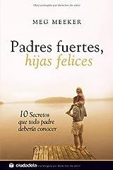 Padres fuertes, hijas felices (Vida práctica) (Spanish Edition) Kindle Edition