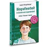 Biografiearbeit in Schule und Jugendarbeit: Anlässe, Übungen, Impulse (Praxis Biografiearbeit)