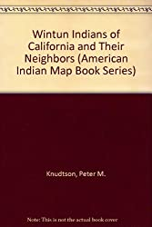 Wintun Indians of California and Their Neighbors (American Indian Map Book Series)