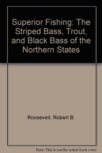 Superior Fishing: The Striped Bass, Trout, and Black Bass of the Northern - Leaf Ruby Striped
