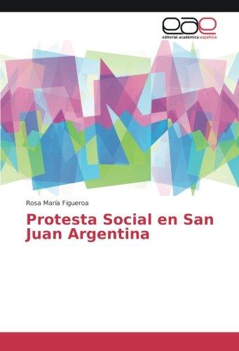 Protesta Social en San Juan Argentina (Spanish Edition)
