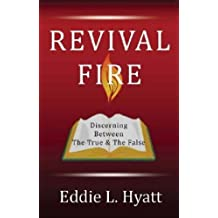 REVIVAL FIRE: Discerning Between the True & the False