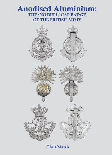 Anodised Aluminium: The 'No Bull' Cap Badge of the British Army