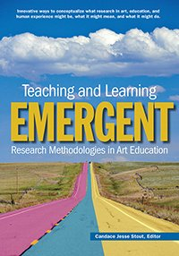 Teaching and Learning Emergent Research Methodologies in Art Education