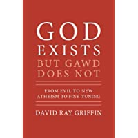 God Exists But Gawd Does Not: From Evil to New Atheism to Fine-Tuning