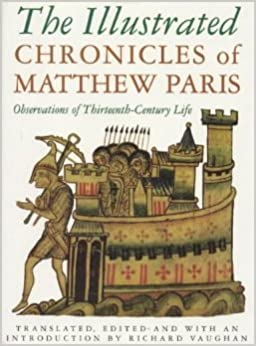 THE ILLUSTRATED CHRONICLES OF MATTHEW PARIS Observations of ...