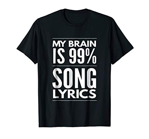 My brain is 99% song lyrics teens sassy funny t-shirt