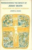 Rediscovering the Impact of Jesus' Death, Joseph A. Grassi, 1556120656