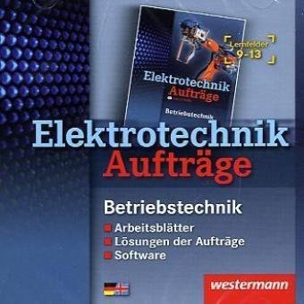 Elektrotechnik Aufträge: Betriebstechnik Lernfelder 9-13: Daten-CD