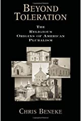Beyond Toleration: The Religious Origins of American Pluralism Kindle Edition