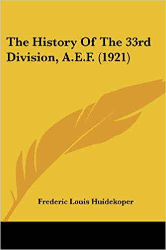 Book The History Of The 33rd Division, A.E.F. (1921)