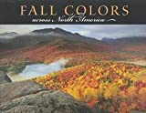 Fall Colors Across North America, Anthony E. Cook and Ann Zwinger, 1552852873