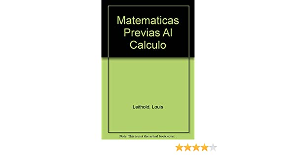 Matemáticas previas al cálculo (Spanish Edition): Louis Leithold: 9789706130563: Amazon.com: Books