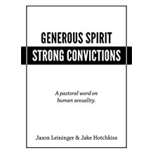Generous Spirit - Strong Convictions: A pastoral word on human sexuality.