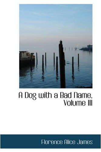 Read Online A Dog with a Bad Name, Volume III pdf epub