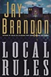 Local Rules, Jay Brandon, 0671884085