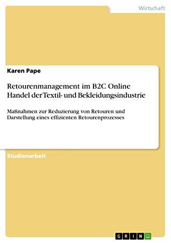 a2e4cf7957 Retourenmanagement im B2C Online Handel der Textil- und  Bekleidungsindustrie: Maßnahmen zur Reduzierung von Retouren