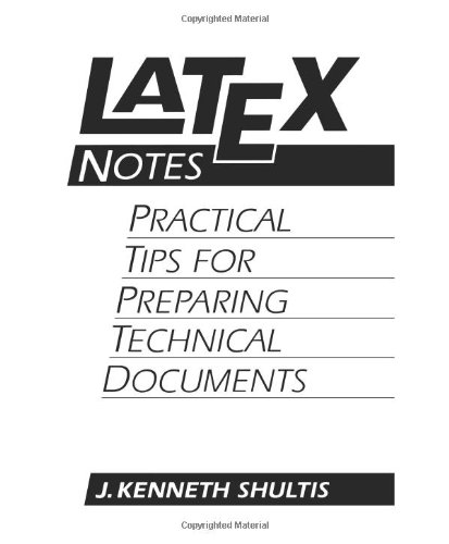 LATEX Notes: Practical Tips for Preparing Technical Documents by Prentice Hall