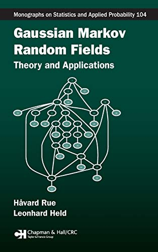 Gaussian Markov Random Fields: Theory and Applications (Chapman & Hall/CRC Monographs on Statistics and Applied Prob
