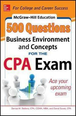 Denise M. Stefano: McGraw-Hill Education 500 Business Environment and Concepts Questions for the CPA Exam (Paperback); 2014 Edition