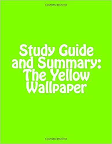 Study Guide and Summary: The Yellow Wallpaper: Dr. Vincent Verret: 9781541272125: Amazon.com: Books