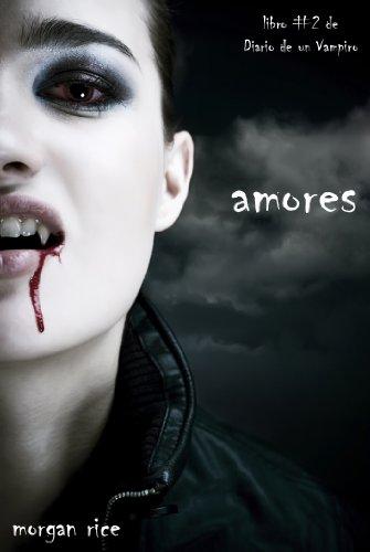 Amores (Libro #2 de Diario de un Vampiro) (Spanish Edition) by