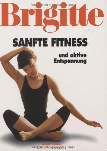 Brigitte Sanfte Fitness und aktive Entspannung