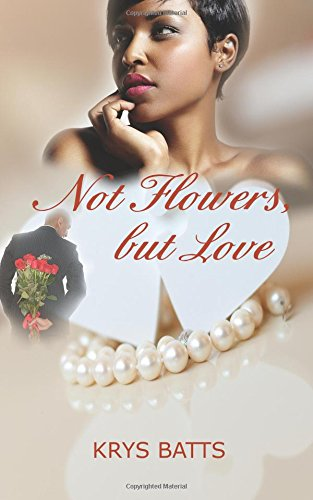 Read Online Not Flowers, but Love pdf