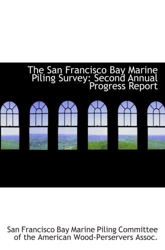 Download The San Francisco Bay Marine Piling Survey: Second Annual Progress Report pdf