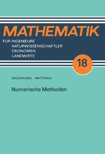 Numerische Methoden (Mathematik für Ingenieure und Naturwissenschaftler, Ökonomen und Landwirte)