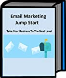 Email Marketing Jump Start: Take Your Email Marketing to the next level. Designed for Startups and Entrepreneurs.