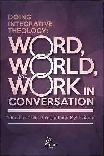 Doing Integrative Theology Myk Habets Phil Halstead 9780473342036
