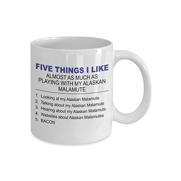 Alaskan Malamute Mug - Five Thing I Like About My Alaskan Malamute - 11 Oz Ceramic Coffee Mug 2