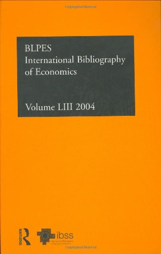 IBSS: Economics: 2004 Vol.53: International Bibliography of the Social Sciences (International Bibliography of Economics (Ibss: Economics)) (v. 53)
