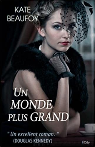 Amazon Fr Un Monde Plus Grand Kate Beaufoy Livres