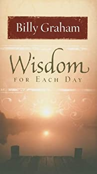 Wisdom for Each Day Signature Edition 140418693X Book Cover