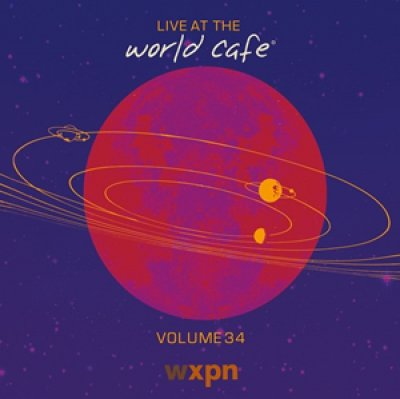 Music : Live at the World Cafe, Volume 34
