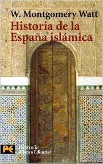 Historia De La Espana Islamica / History of Islamic Spain Humanidades / Humanities Spanish Edition by W. Montgomery Watt 2005-06-30: Amazon.es: W. Montgomery Watt: Libros
